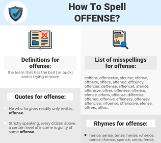 offense, spellcheck offense, how to spell offense, how do you spell offense, correct spelling for offense