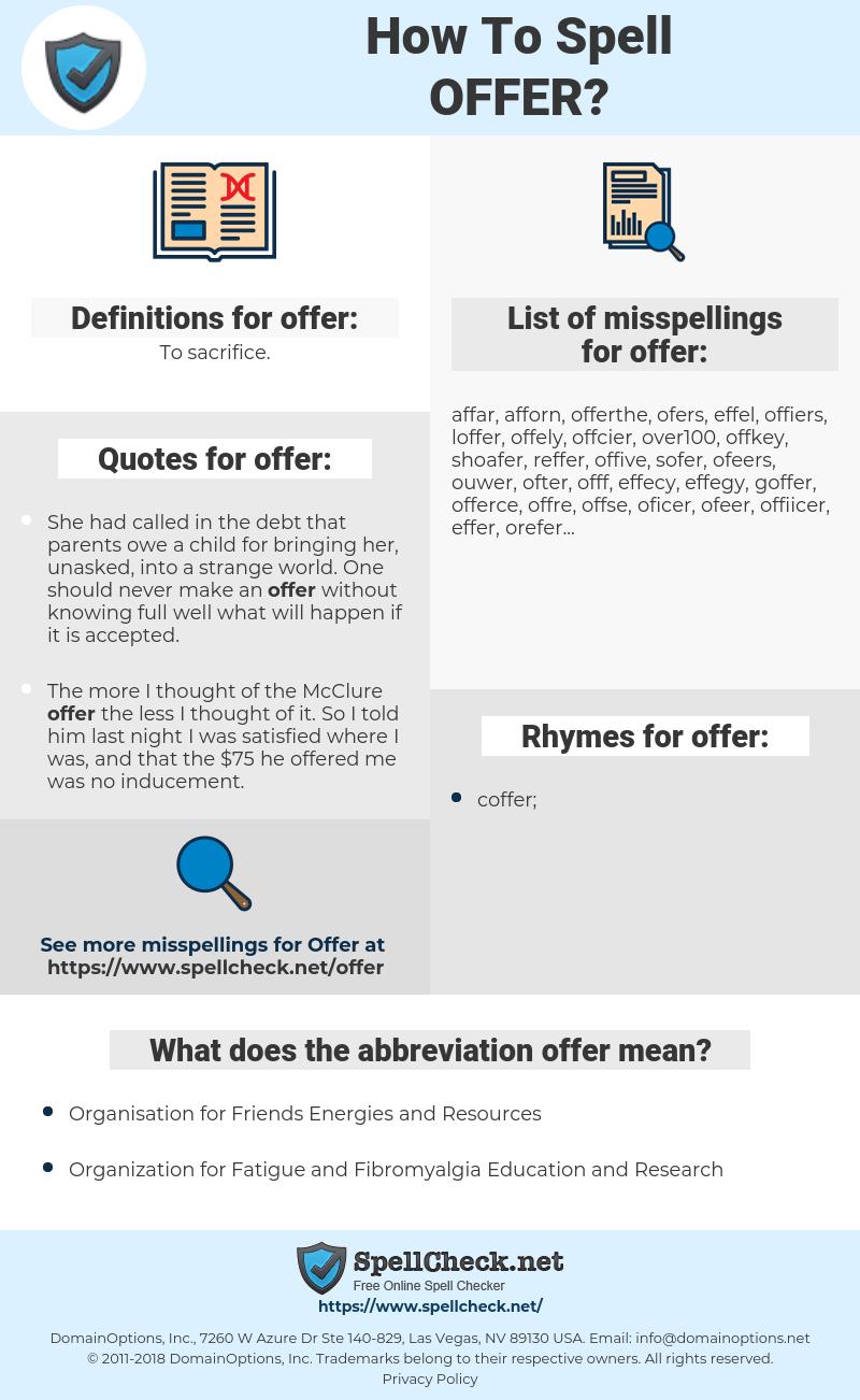 offer, spellcheck offer, how to spell offer, how do you spell offer, correct spelling for offer