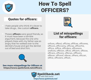 officers, spellcheck officers, how to spell officers, how do you spell officers, correct spelling for officers