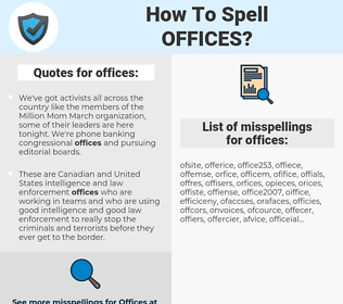 offices, spellcheck offices, how to spell offices, how do you spell offices, correct spelling for offices