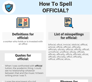official, spellcheck official, how to spell official, how do you spell official, correct spelling for official