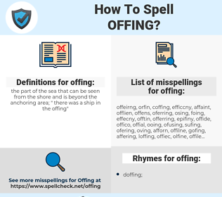 offing, spellcheck offing, how to spell offing, how do you spell offing, correct spelling for offing