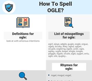 ogle, spellcheck ogle, how to spell ogle, how do you spell ogle, correct spelling for ogle