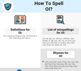 OI, spellcheck OI, how to spell OI, how do you spell OI, correct spelling for OI