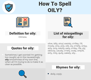 oily, spellcheck oily, how to spell oily, how do you spell oily, correct spelling for oily