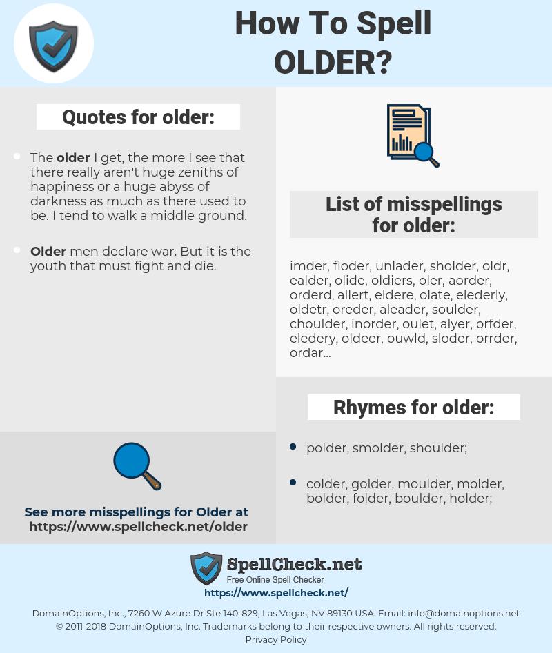 older, spellcheck older, how to spell older, how do you spell older, correct spelling for older
