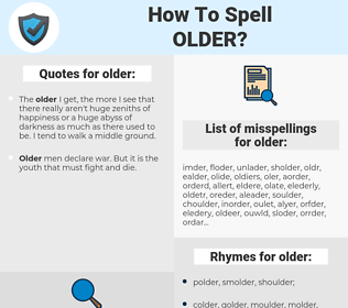 older, spellcheck older, how to spell older, how do you spell older, correct spelling for older