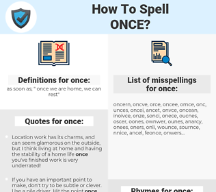 once, spellcheck once, how to spell once, how do you spell once, correct spelling for once