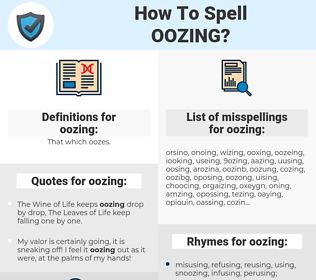 oozing, spellcheck oozing, how to spell oozing, how do you spell oozing, correct spelling for oozing