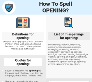 opening, spellcheck opening, how to spell opening, how do you spell opening, correct spelling for opening
