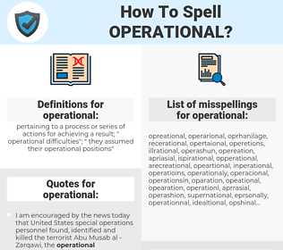 operational, spellcheck operational, how to spell operational, how do you spell operational, correct spelling for operational