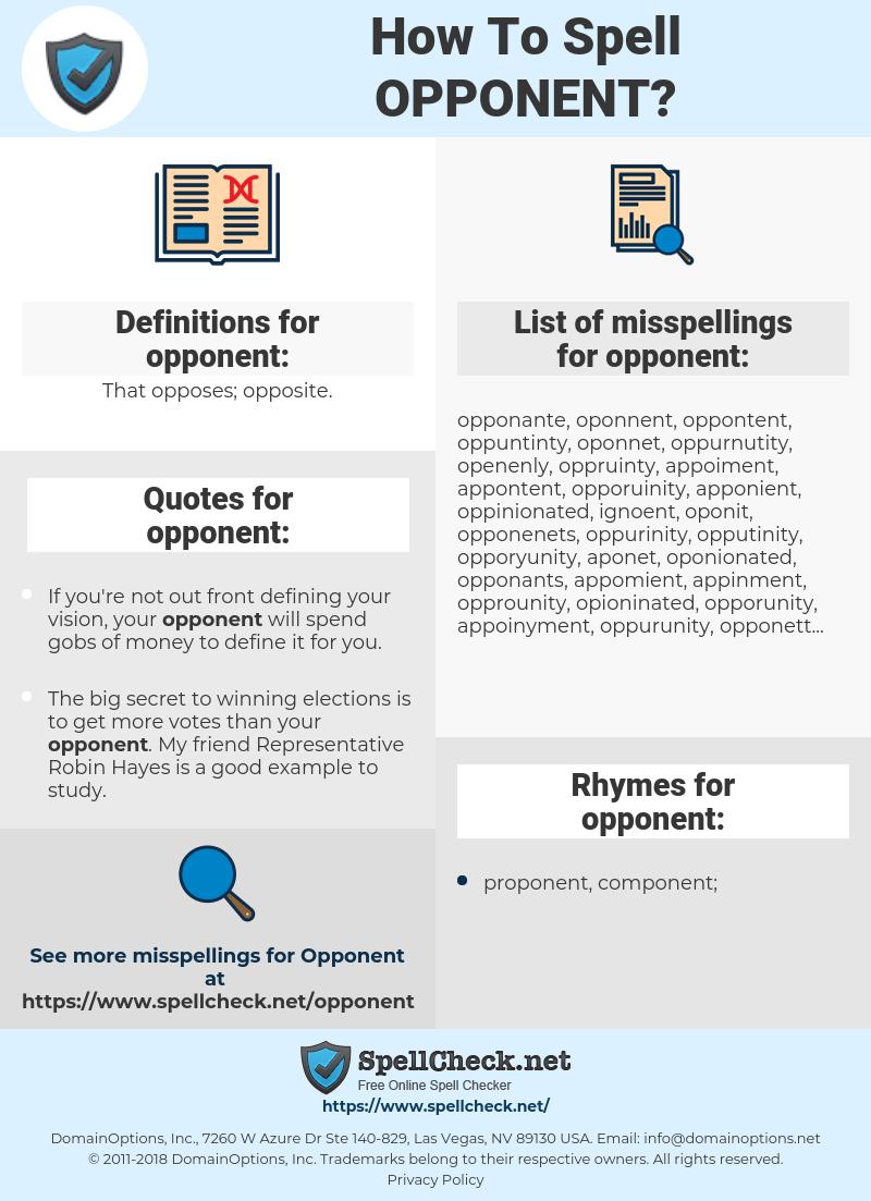 opponent, spellcheck opponent, how to spell opponent, how do you spell opponent, correct spelling for opponent