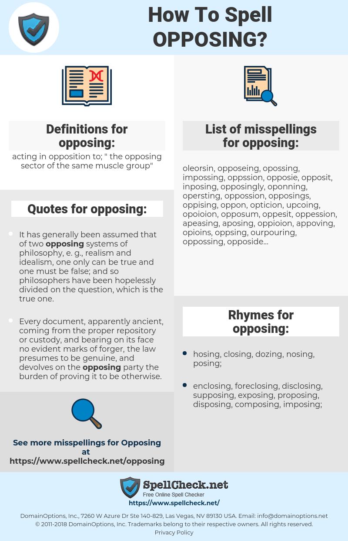 opposing, spellcheck opposing, how to spell opposing, how do you spell opposing, correct spelling for opposing
