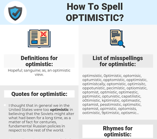optimistic, spellcheck optimistic, how to spell optimistic, how do you spell optimistic, correct spelling for optimistic