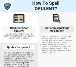 opulent, spellcheck opulent, how to spell opulent, how do you spell opulent, correct spelling for opulent