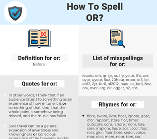 or, spellcheck or, how to spell or, how do you spell or, correct spelling for or