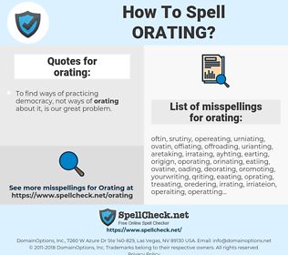 orating, spellcheck orating, how to spell orating, how do you spell orating, correct spelling for orating