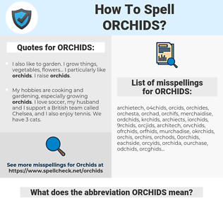 ORCHIDS, spellcheck ORCHIDS, how to spell ORCHIDS, how do you spell ORCHIDS, correct spelling for ORCHIDS