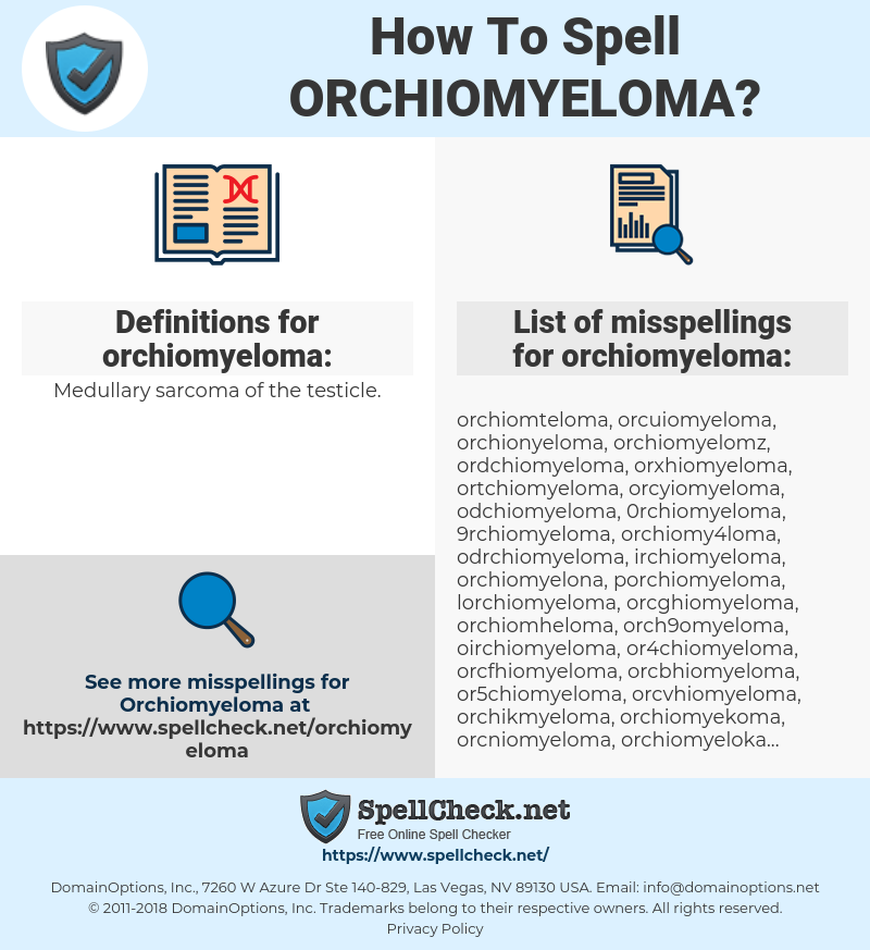 orchiomyeloma, spellcheck orchiomyeloma, how to spell orchiomyeloma, how do you spell orchiomyeloma, correct spelling for orchiomyeloma