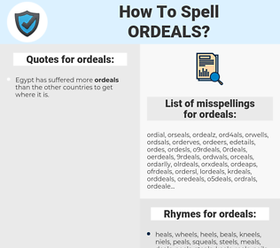 ordeals, spellcheck ordeals, how to spell ordeals, how do you spell ordeals, correct spelling for ordeals