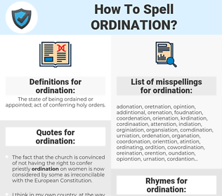 ordination, spellcheck ordination, how to spell ordination, how do you spell ordination, correct spelling for ordination