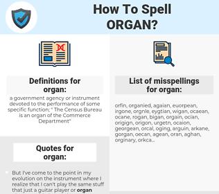 organ, spellcheck organ, how to spell organ, how do you spell organ, correct spelling for organ