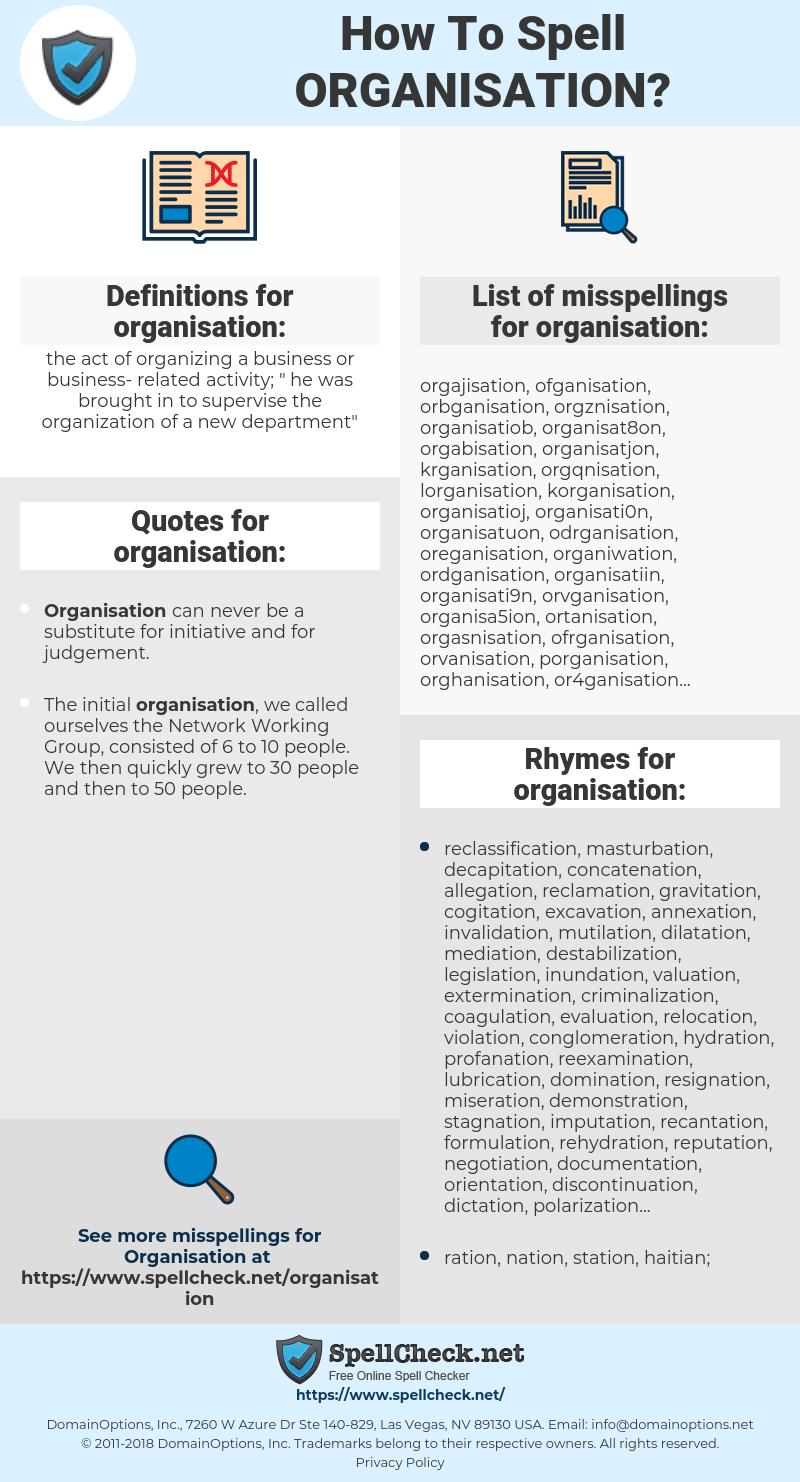 organisation, spellcheck organisation, how to spell organisation, how do you spell organisation, correct spelling for organisation
