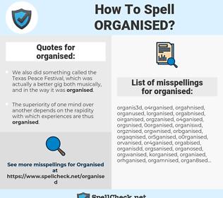 organised, spellcheck organised, how to spell organised, how do you spell organised, correct spelling for organised