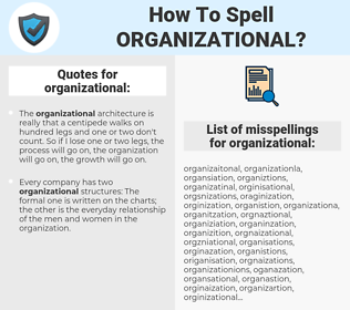 organizational, spellcheck organizational, how to spell organizational, how do you spell organizational, correct spelling for organizational