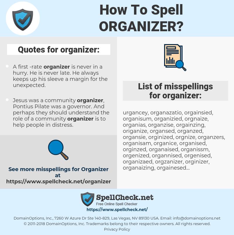 organizer, spellcheck organizer, how to spell organizer, how do you spell organizer, correct spelling for organizer