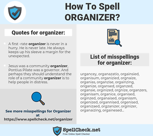 organizer, spellcheck organizer, how to spell organizer, how do you spell organizer, correct spelling for organizer
