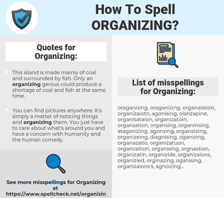 Organizing, spellcheck Organizing, how to spell Organizing, how do you spell Organizing, correct spelling for Organizing
