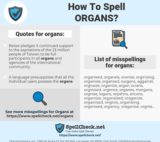 organs, spellcheck organs, how to spell organs, how do you spell organs, correct spelling for organs