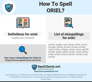 oriel, spellcheck oriel, how to spell oriel, how do you spell oriel, correct spelling for oriel