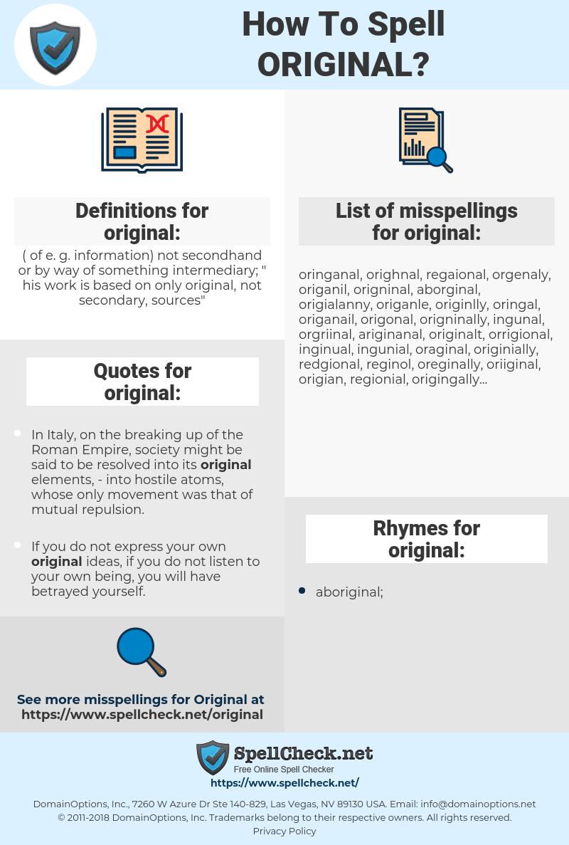 original, spellcheck original, how to spell original, how do you spell original, correct spelling for original