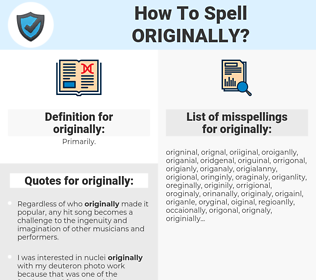 originally, spellcheck originally, how to spell originally, how do you spell originally, correct spelling for originally