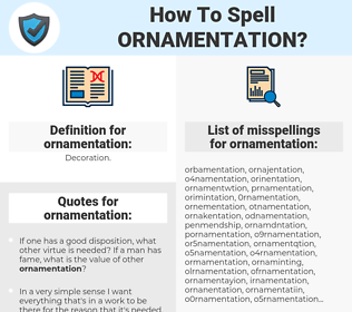 ornamentation, spellcheck ornamentation, how to spell ornamentation, how do you spell ornamentation, correct spelling for ornamentation