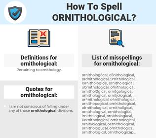 ornithological, spellcheck ornithological, how to spell ornithological, how do you spell ornithological, correct spelling for ornithological