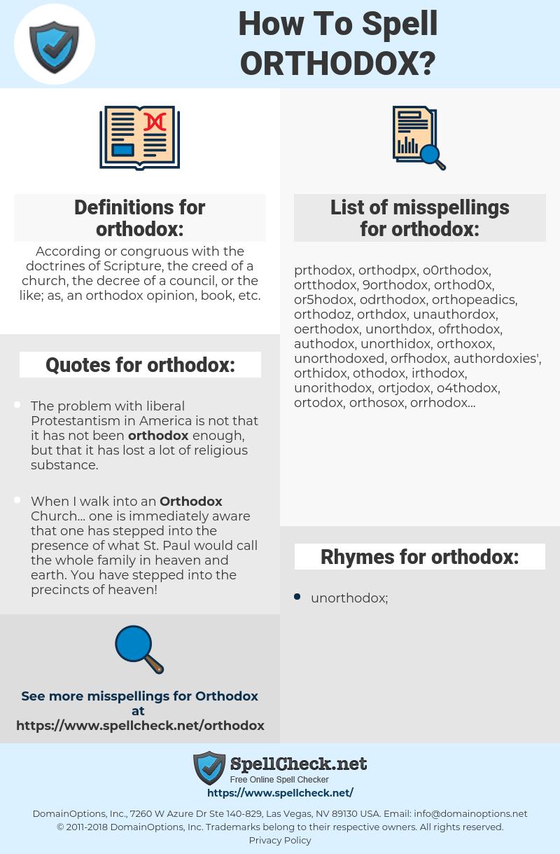 orthodox, spellcheck orthodox, how to spell orthodox, how do you spell orthodox, correct spelling for orthodox