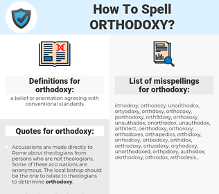 orthodoxy, spellcheck orthodoxy, how to spell orthodoxy, how do you spell orthodoxy, correct spelling for orthodoxy