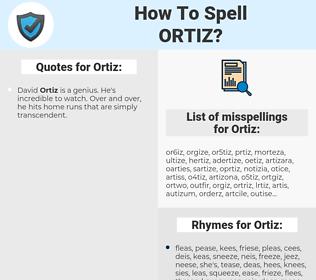 Ortiz, spellcheck Ortiz, how to spell Ortiz, how do you spell Ortiz, correct spelling for Ortiz