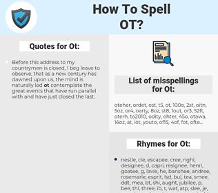 Ot, spellcheck Ot, how to spell Ot, how do you spell Ot, correct spelling for Ot