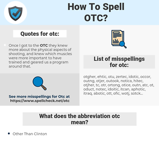 otc, spellcheck otc, how to spell otc, how do you spell otc, correct spelling for otc