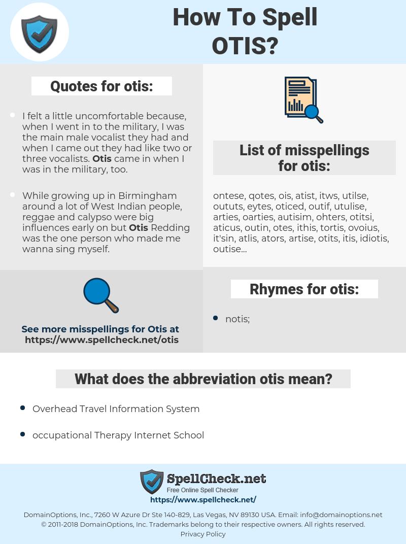 otis, spellcheck otis, how to spell otis, how do you spell otis, correct spelling for otis