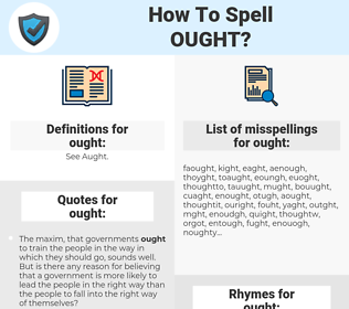 ought, spellcheck ought, how to spell ought, how do you spell ought, correct spelling for ought