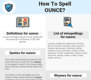 ounce, spellcheck ounce, how to spell ounce, how do you spell ounce, correct spelling for ounce