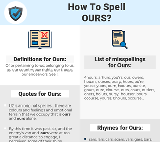 Ours, spellcheck Ours, how to spell Ours, how do you spell Ours, correct spelling for Ours