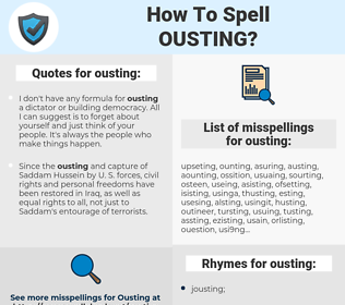 ousting, spellcheck ousting, how to spell ousting, how do you spell ousting, correct spelling for ousting