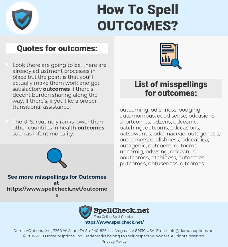 outcomes, spellcheck outcomes, how to spell outcomes, how do you spell outcomes, correct spelling for outcomes