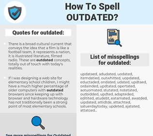 outdated, spellcheck outdated, how to spell outdated, how do you spell outdated, correct spelling for outdated